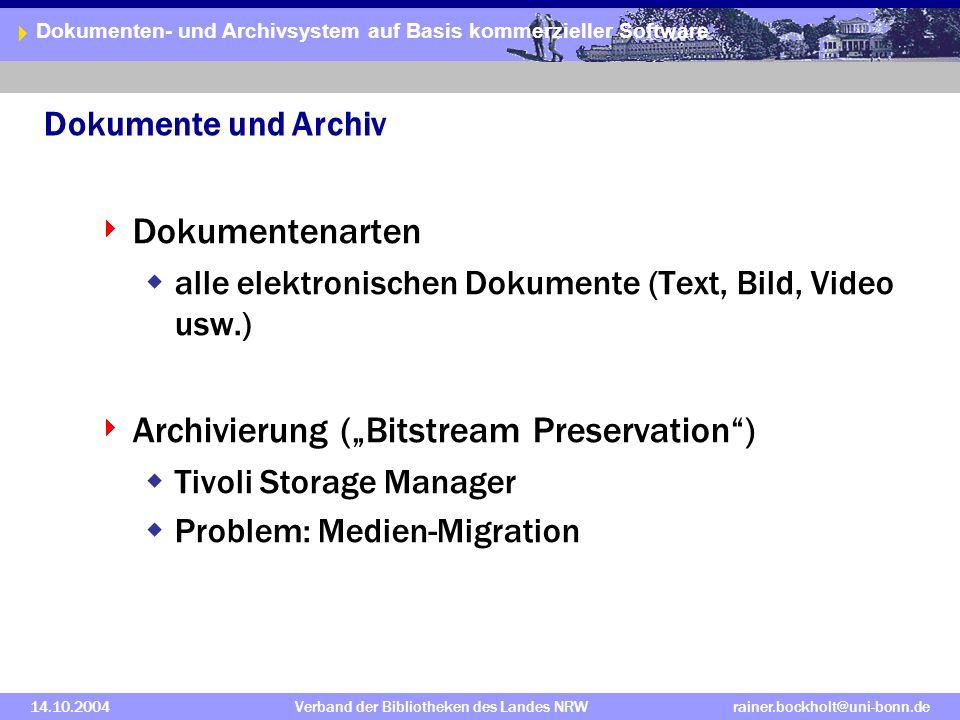 Dokumenten- und Archivsystem auf Basis kommerzieller Software 14.10.2004Verband der Bibliotheken des Landes NRWrainer.bockholt@uni-bonn.de Vielen Dank für Ihre Aufmerksamkeit.