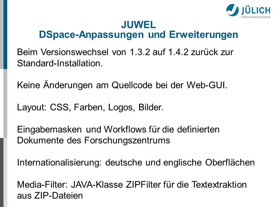 JUWEL DSpace-Anpassungen und Erweiterungen Verschlüsselte Kommunikation durch ein DFN-Zertifikat für die Bereiche: Mein JUWEL (My DSpace) und Administration.