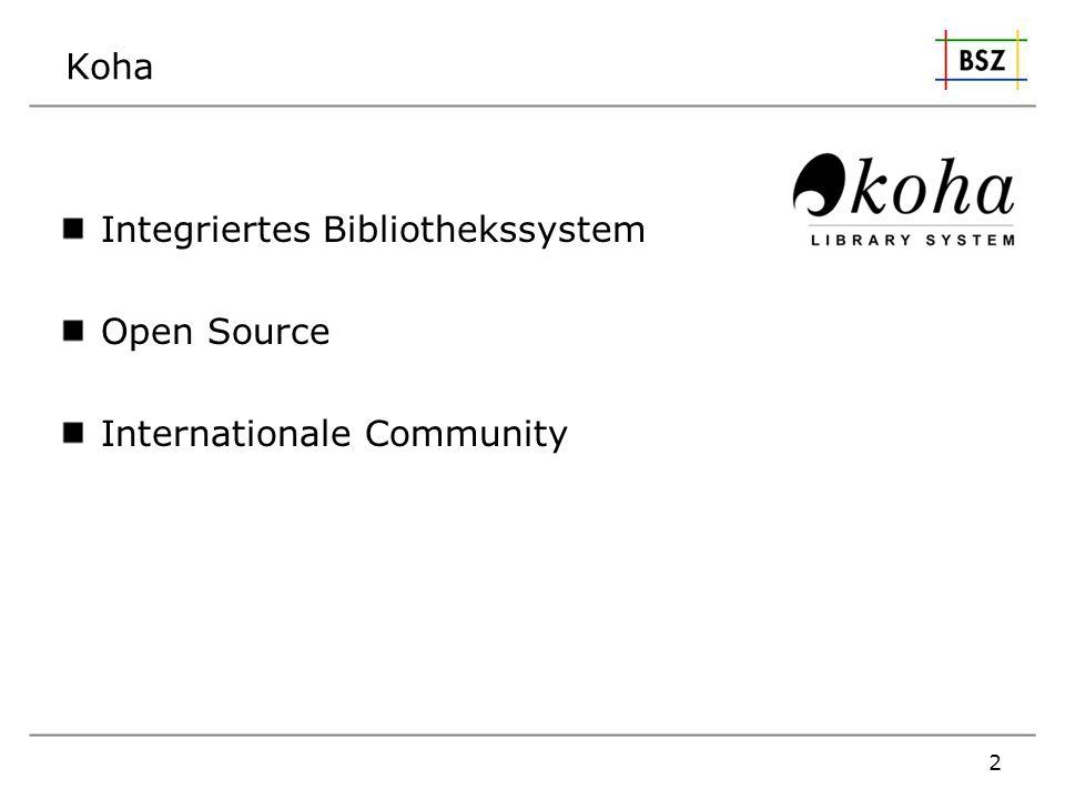 Rückblick 3 Koha 09/1999HLT und Katipo beginnen Entwicklung 01/2000Koha geht in Produktion 06/2000Koha 1.0 Download 09/2002Koha 2.0 Multi-MARC-Support 08/2008Koha 3.0 Zebra Sommer 2010Koha 3.2 Koha im Bibliotheksservice-Zentrum Baden-Württemberg (BSZ) 11/2008Anfrage der Hochschule für Jüdische Studien 09/2009BSZ-Entwicklung: Anzeige von Originalschriften in 3.2 10/2009Eröffnung der HFJS-Bibliothek im Neubau mit Koha 12/2010Lehrerseminare Weingarten und Stuttgart 04/20106 Monate Koha-Betrieb