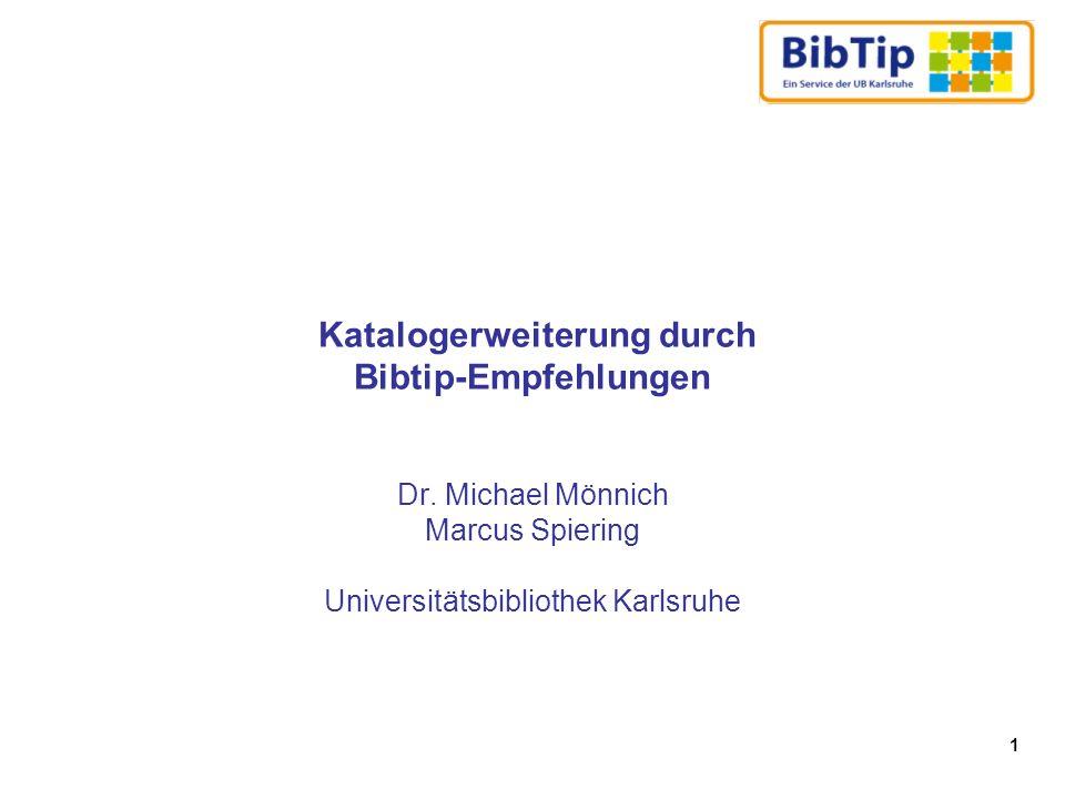 1 Katalogerweiterung durch Bibtip-Empfehlungen Dr.