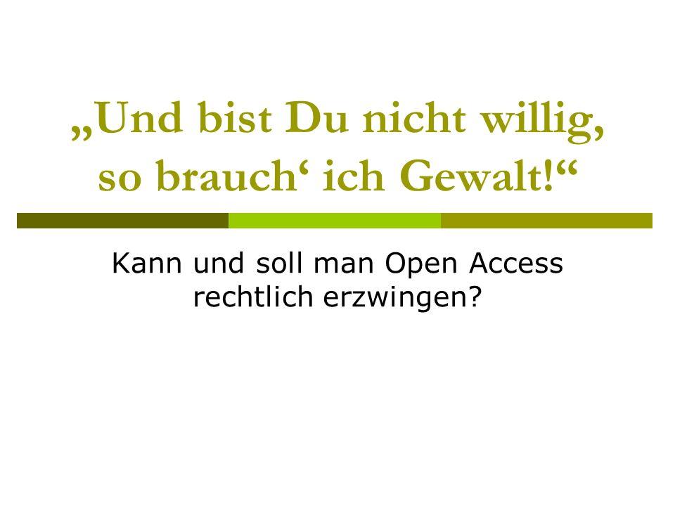 Ausgangslage Open Access ist eine gute Idee.