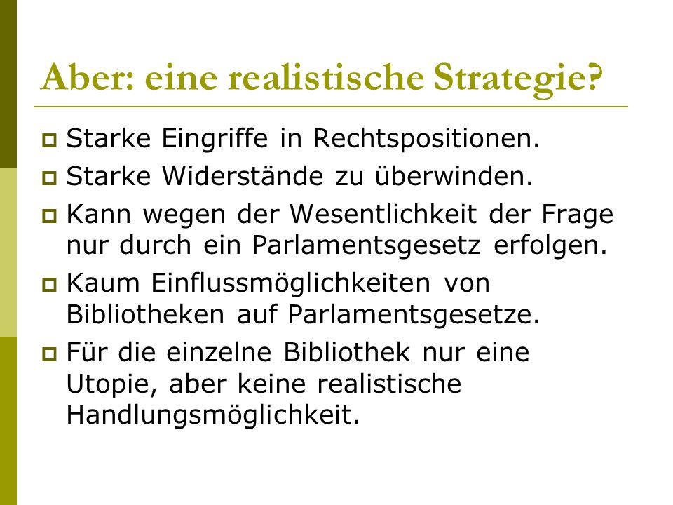 Aber: eine realistische Strategie. Starke Eingriffe in Rechtspositionen.