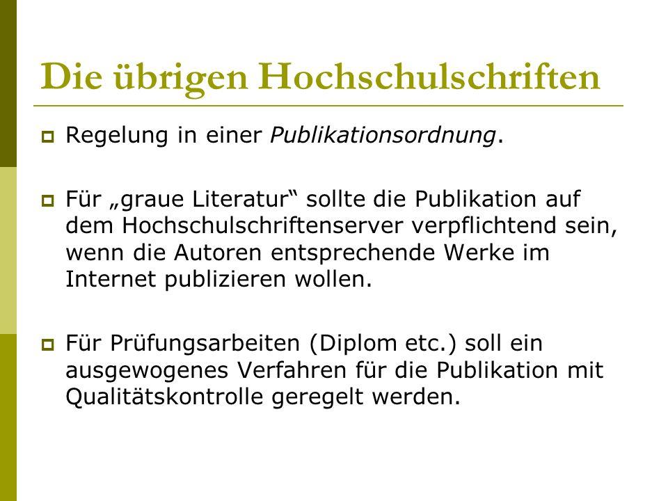 Die übrigen Hochschulschriften Regelung in einer Publikationsordnung.