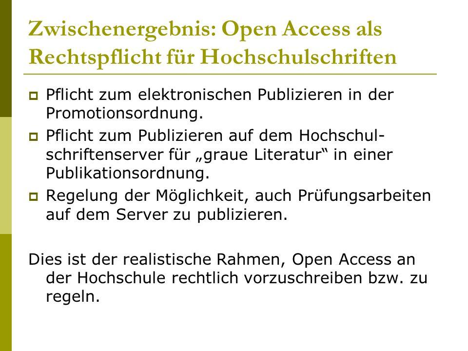Zwischenergebnis: Open Access als Rechtspflicht für Hochschulschriften Pflicht zum elektronischen Publizieren in der Promotionsordnung.