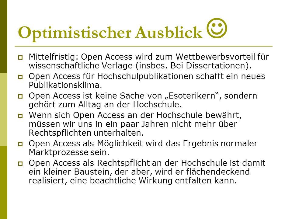 Optimistischer Ausblick Mittelfristig: Open Access wird zum Wettbewerbsvorteil für wissenschaftliche Verlage (insbes.