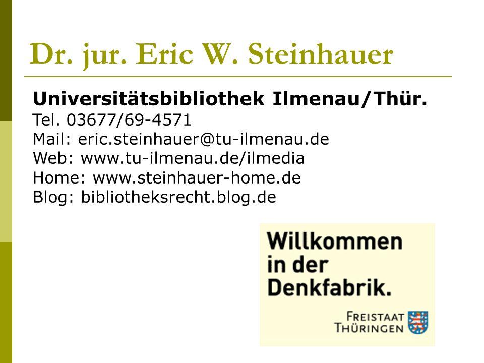 Dr. jur. Eric W. Steinhauer Universitätsbibliothek Ilmenau/Thür.
