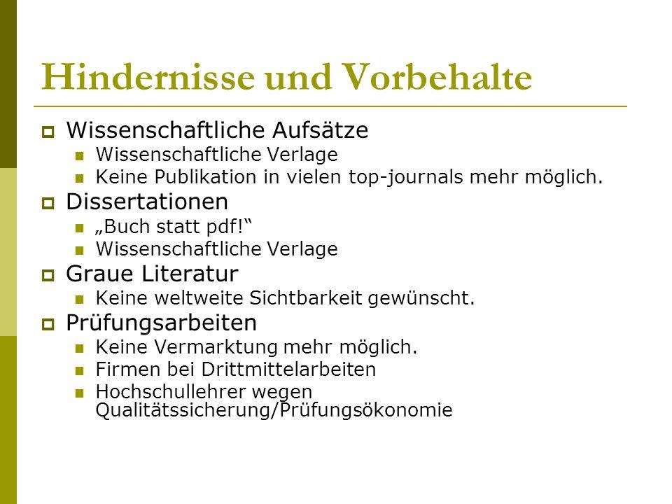 Hindernisse und Vorbehalte Wissenschaftliche Aufsätze Wissenschaftliche Verlage Keine Publikation in vielen top-journals mehr möglich.