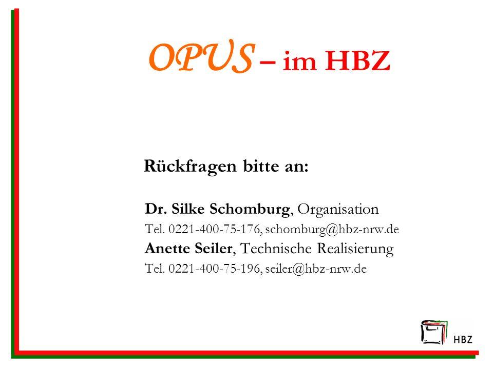 Dr. Silke Schomburg, Organisation Tel. 0221-400-75-176, schomburg@hbz-nrw.de Anette Seiler, Technische Realisierung Tel. 0221-400-75-196, seiler@hbz-n