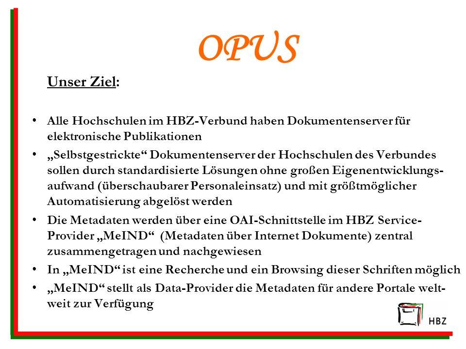 Unser Ziel: Alle Hochschulen im HBZ-Verbund haben Dokumentenserver für elektronische Publikationen Selbstgestrickte Dokumentenserver der Hochschulen d