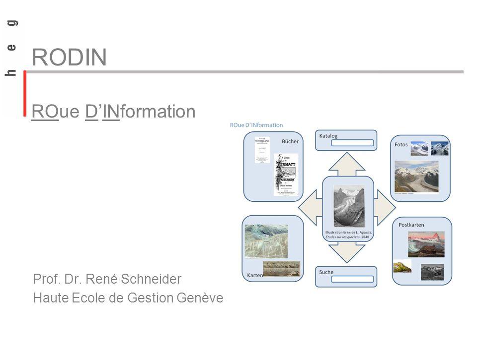 RODIN ROue DINformation Prof. Dr. René Schneider Haute Ecole de Gestion Genève