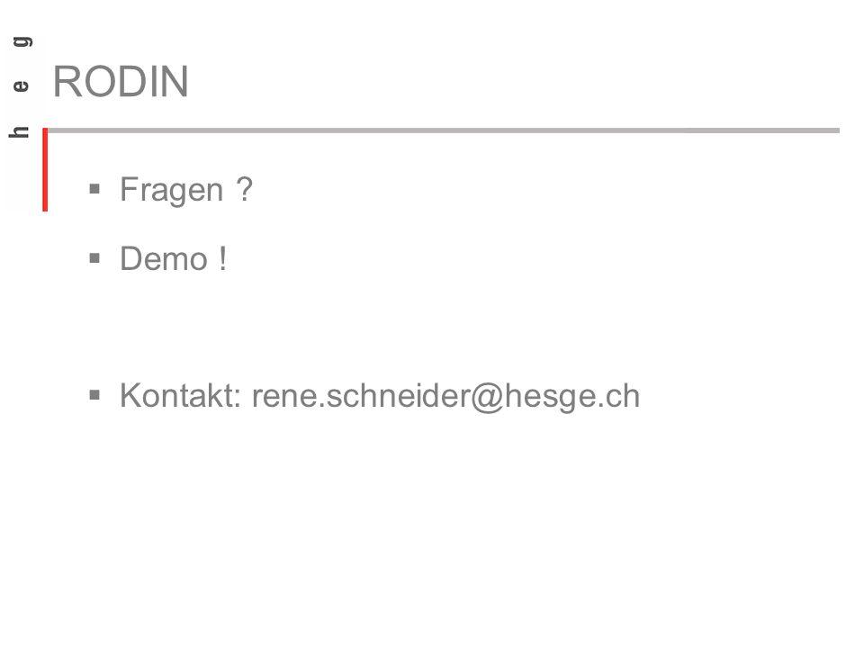 RODIN Fragen Demo ! Kontakt: rene.schneider@hesge.ch