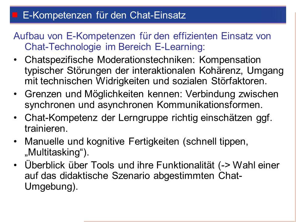 E-Kompetenzen für den Chat-Einsatz Aufbau von E-Kompetenzen für den effizienten Einsatz von Chat-Technologie im Bereich E-Learning: Chatspezifische Mo