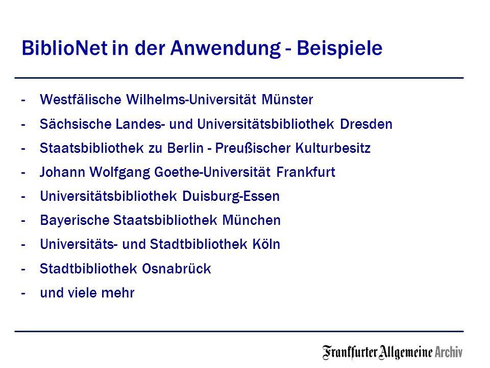 BiblioNet in der Anwendung - Beispiele -Westfälische Wilhelms-Universität Münster -Sächsische Landes- und Universitätsbibliothek Dresden -Staatsbiblio
