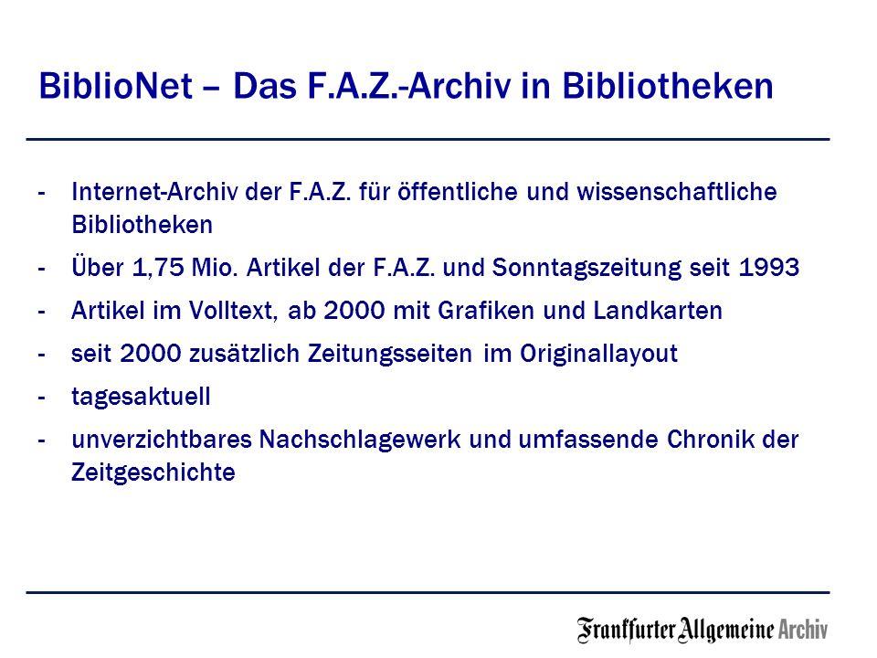BiblioNet – Das F.A.Z.-Archiv in Bibliotheken -Internet-Archiv der F.A.Z. für öffentliche und wissenschaftliche Bibliotheken -Über 1,75 Mio. Artikel d