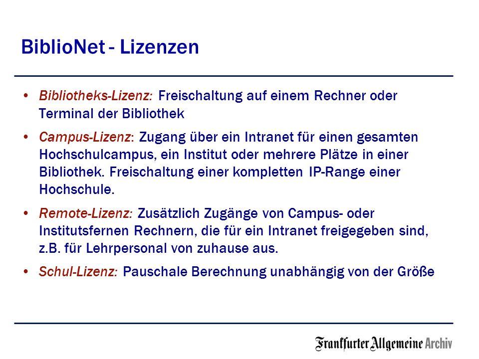 BiblioNet - Lizenzen Bibliotheks-Lizenz: Freischaltung auf einem Rechner oder Terminal der Bibliothek Campus-Lizenz: Zugang über ein Intranet für eine