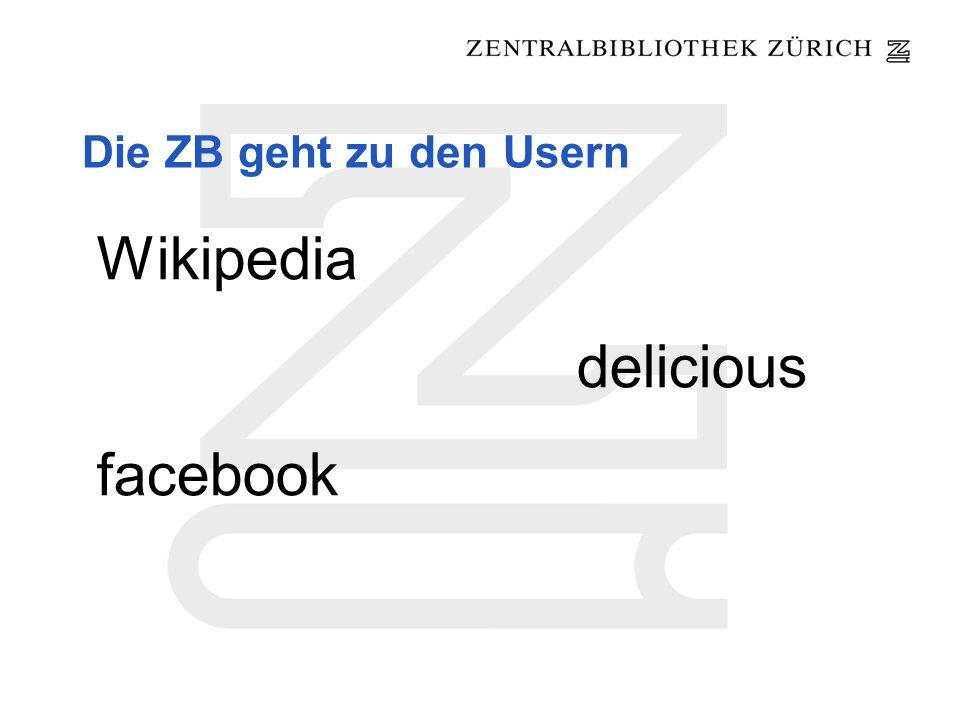Die ZB geht zu den Usern Wikipedia delicious facebook