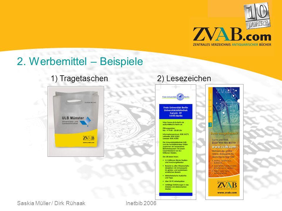 Saskia Müller / Dirk RühaakInetbib 2006 2. Werbemittel – Beispiele 1) Tragetaschen 2) Lesezeichen