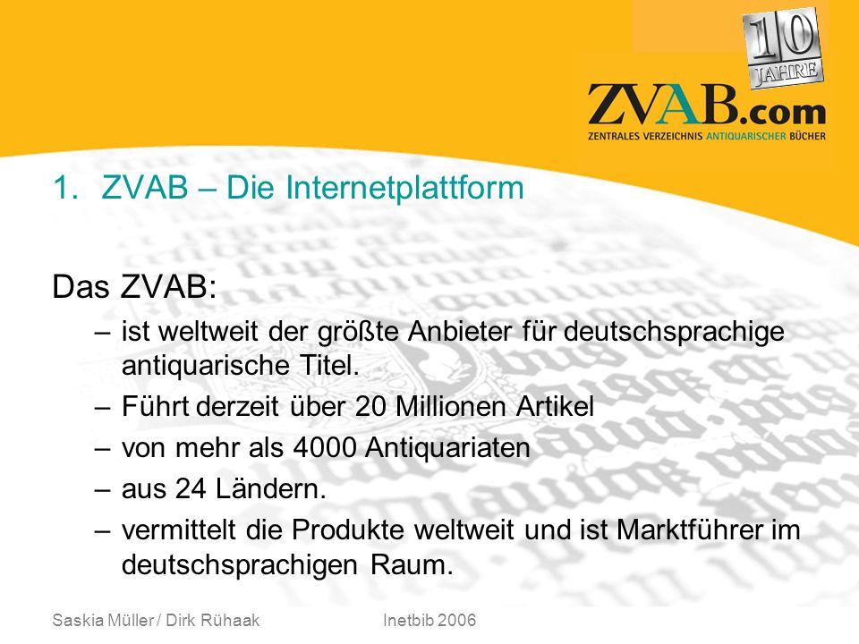 Saskia Müller / Dirk RühaakInetbib 2006 1.ZVAB – Die Internetplattform Neben antiquarischen und vergriffenen Büchern werden Graphiken, Musikalien, Tonträger, Landkarten und Postkarten angeboten.