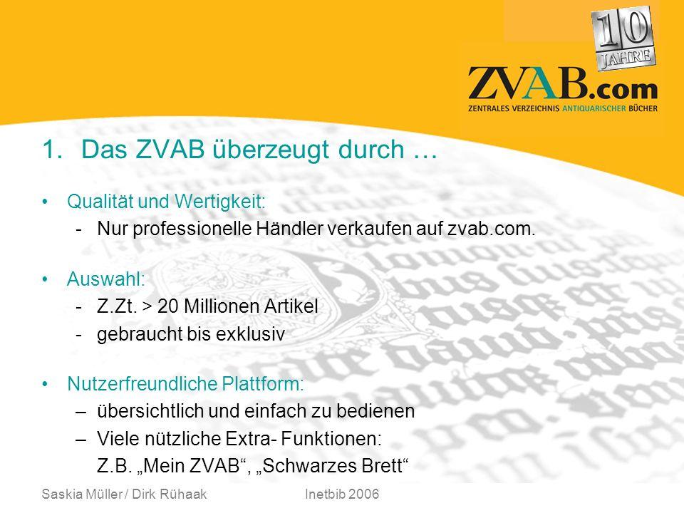 Saskia Müller / Dirk RühaakInetbib 2006 1.Das ZVAB überzeugt durch … Qualität und Wertigkeit: -Nur professionelle Händler verkaufen auf zvab.com.