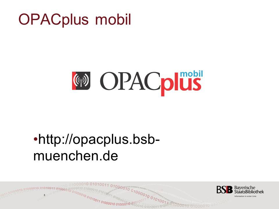 8 OPACplus mobil http://opacplus.bsb- muenchen.de 8