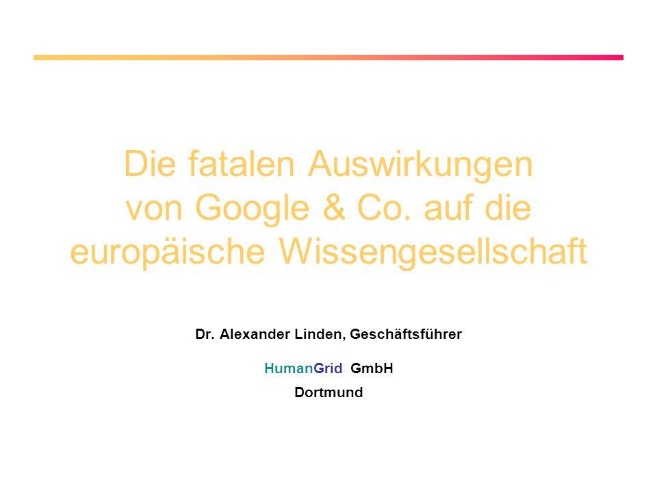 Die fatalen Auswirkungen von Google & Co. auf die europäische Wissengesellschaft Dr.