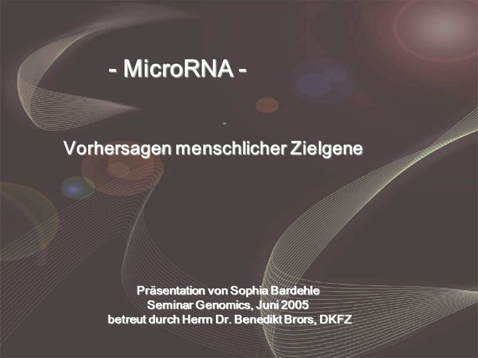 Funktion von Zielgenen - miRNA Targets - Sophia Bardehle GO IDBiological ProcessmiRNAs all orthologous genes no assignment/unknown130 (32%)5737 (40%) known biological process270 (68%)8802 (60%) GO:0007275 development52 (13%)1192 (8%) GO:0019538 protein metabolism60 (15%)1788 (12%) GO:0008151 cell growth and/or maintenance92 (23%)2742 (19%) GO:0006810 transport44 (11%)1442 (10%) GO:0008283 cell proliferation23 (6%)764 (5%) GO:0007154 cell communication76 (19%)2704 (19%) GO:0007165 signal transduction61 (15%)2217 (15%) GO:0006793 phosphorus metabolism30 (8%)589 (4%) GO:0009605 response to external stimulus28 (7%)1065 (7%) GO:0045449 regulation of transcription 82 (21%)1210 (8%) GO:0006350 transcription84 (21%)1310 (9%)