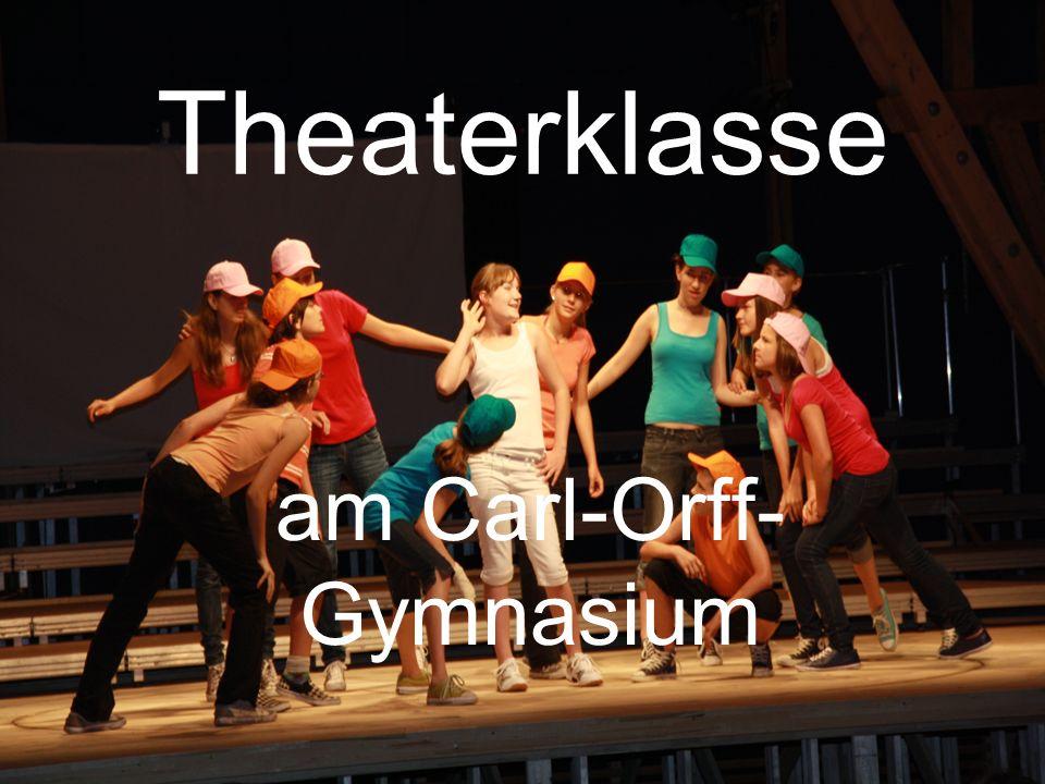Theaterklasse am Carl-Orff- Gymnasium