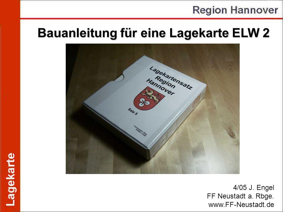 Bauanleitung für eine Lagekarte ELW 2 4/05 J. Engel FF Neustadt a. Rbge. www.FF-Neustadt.de