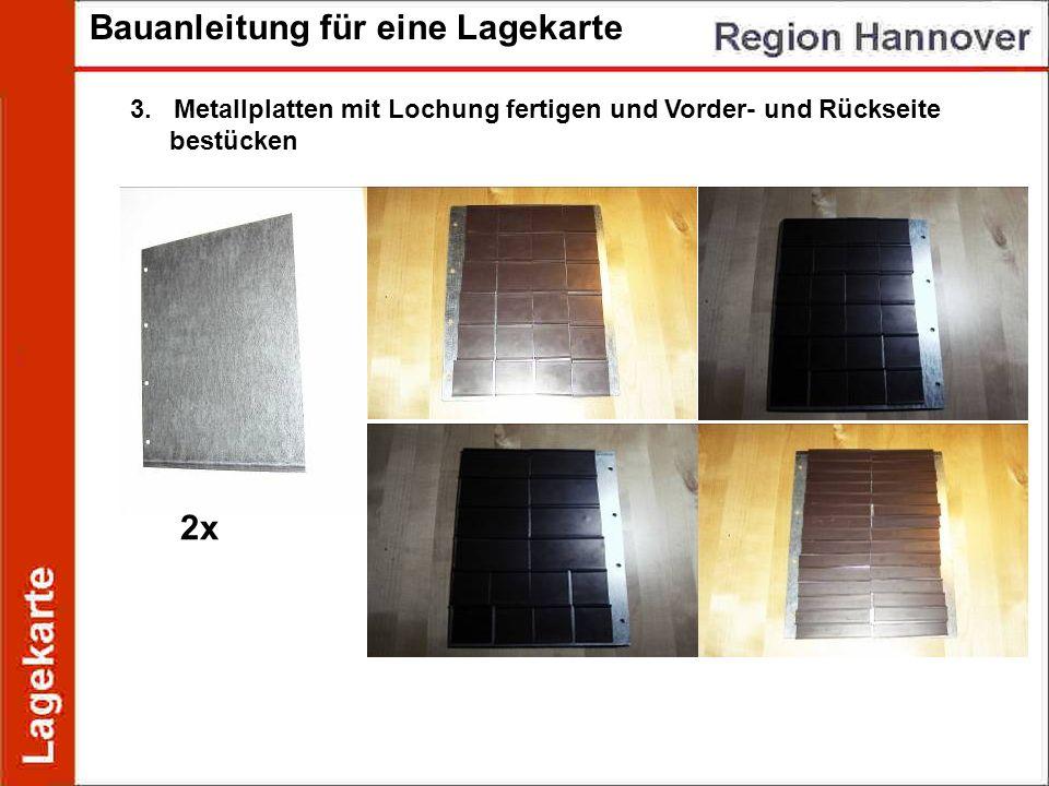 Bauanleitung für eine Lagekarte 3. Metallplatten mit Lochung fertigen und Vorder- und Rückseite bestücken 2x