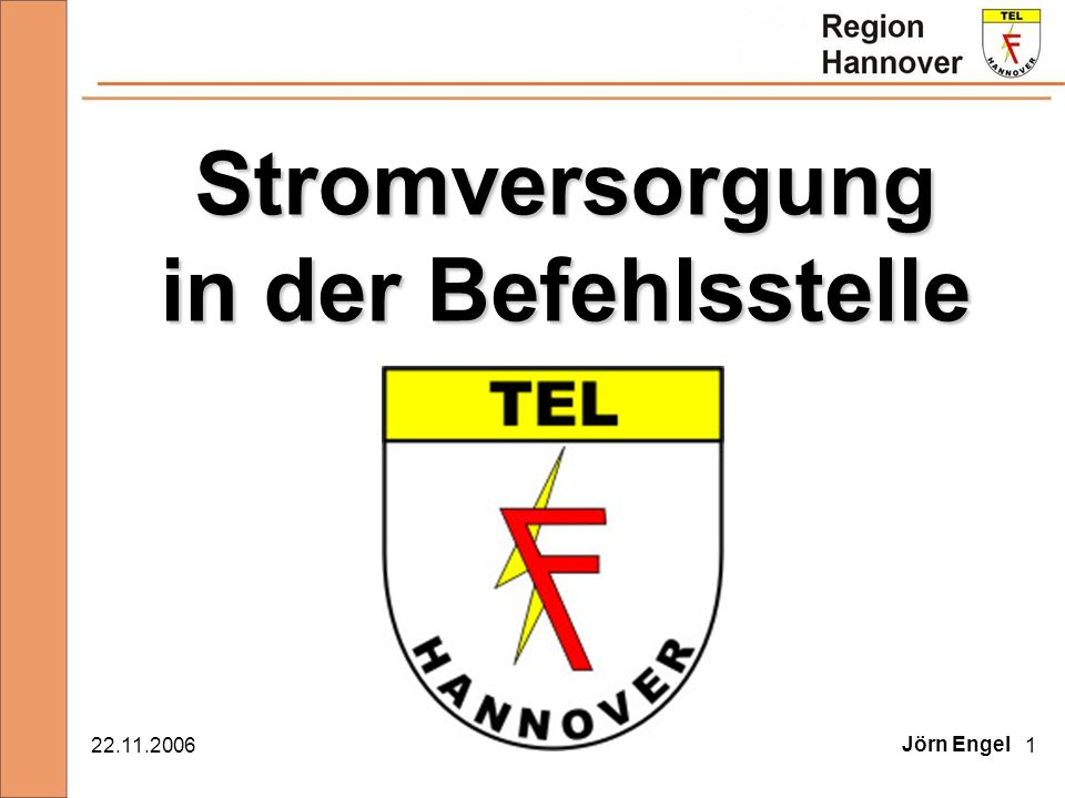 22.11.20061 Stromversorgung in der Befehlsstelle Jörn Engel