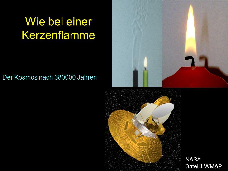 Wie bei einer Kerzenflamme Der Kosmos nach 380000 Jahren NASA Satellit WMAP