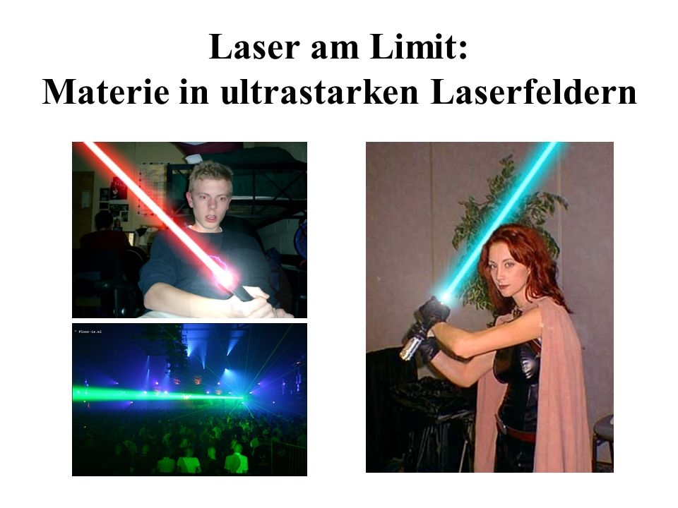 Laser im Leben der Physiker … und nicht nur die Theoretiker träumen von immer intensiveren Lasern mit kürzeren Pulsen