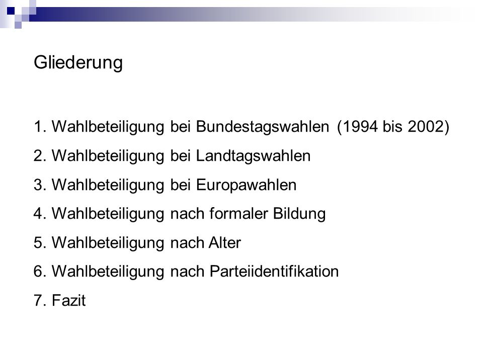 Gliederung 1.Wahlbeteiligung bei Bundestagswahlen (1994 bis 2002) 2.Wahlbeteiligung bei Landtagswahlen 3.Wahlbeteiligung bei Europawahlen 4.Wahlbeteil