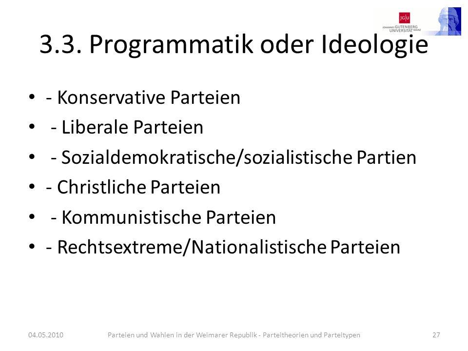 3.3. Programmatik oder Ideologie - Konservative Parteien - Liberale Parteien - Sozialdemokratische/sozialistische Partien - Christliche Parteien - Kom