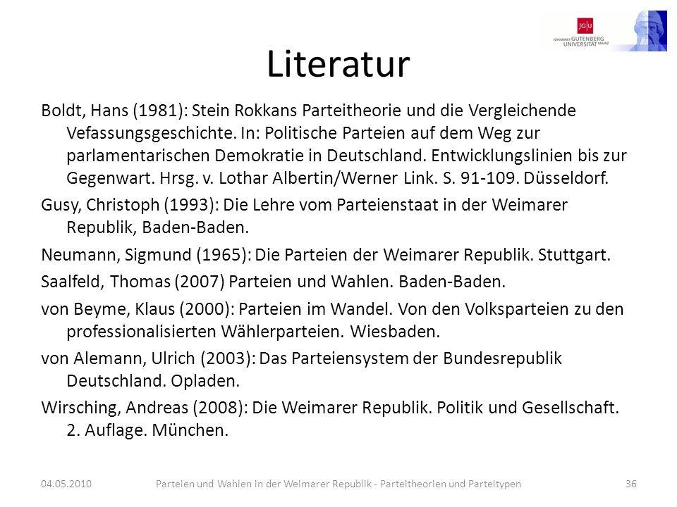 Literatur Boldt, Hans (1981): Stein Rokkans Parteitheorie und die Vergleichende Vefassungsgeschichte. In: Politische Parteien auf dem Weg zur parlamen