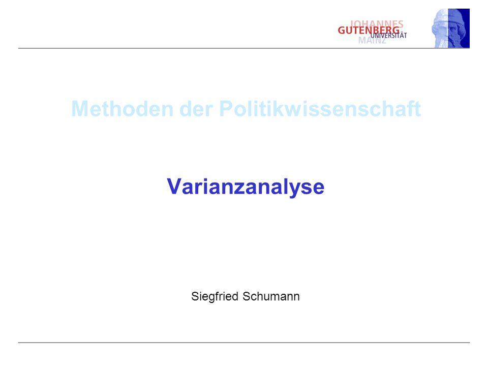 Methoden der Politikwissenschaft Varianzanalyse Siegfried Schumann
