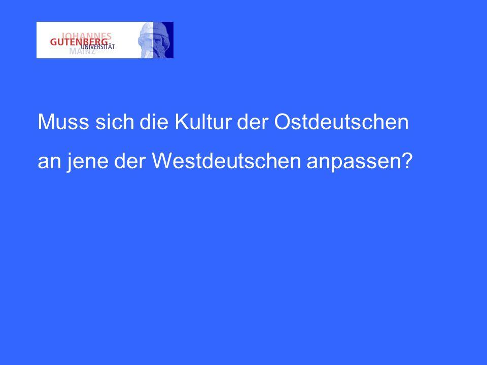 Muss sich die Kultur der Ostdeutschen an jene der Westdeutschen anpassen