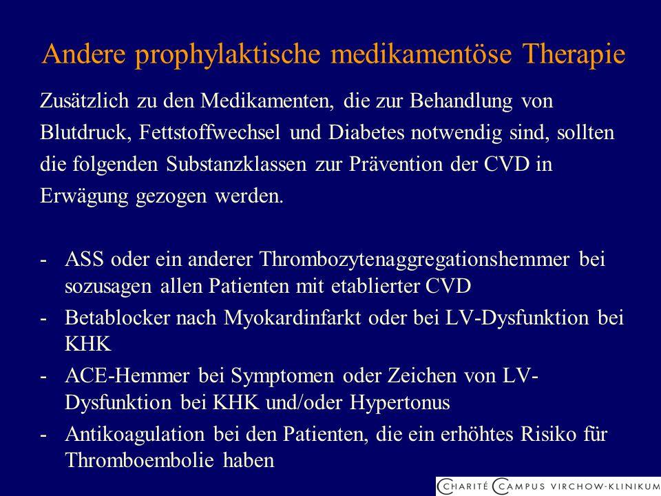 Andere prophylaktische medikamentöse Therapie Zusätzlich zu den Medikamenten, die zur Behandlung von Blutdruck, Fettstoffwechsel und Diabetes notwendi