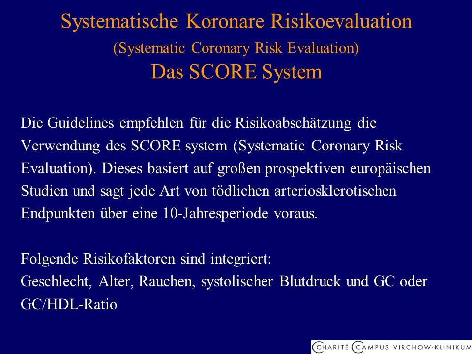 Systematische Koronare Risikoevaluation Das SCORE System Die Datengrundlage von SCORE ist eine Kombination der Ergebnisse von: 12 europäische Kohortenstudien 250,000 gesammelten Patientendaten 3 Millionen Personen-Beobachtungsjahren mit 7,000 dokumentierten tödlichen kardiovaskulären Ereignissen