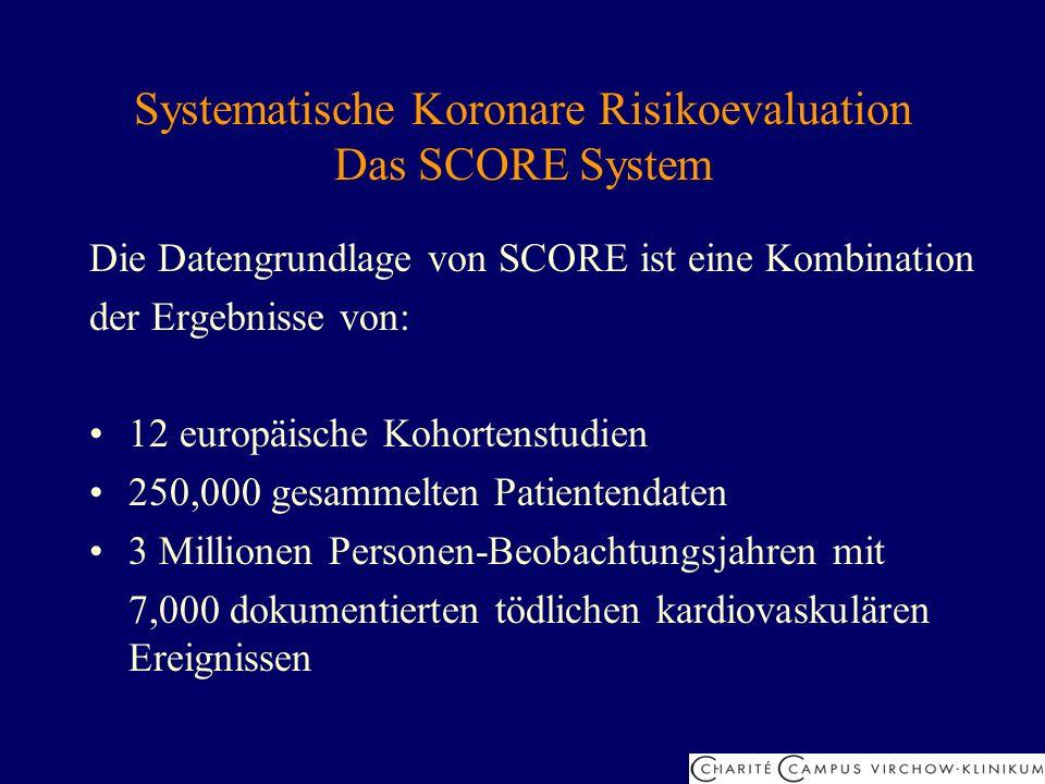 Systematische Koronare Risikoevaluation Das SCORE System Da SCORE tödliche Ereignisse vorhersagt, wird der Grenzwert mit 5% definiert, anstatt der vorherigen 20% bei einem gemischten kardialen Endpunkt.