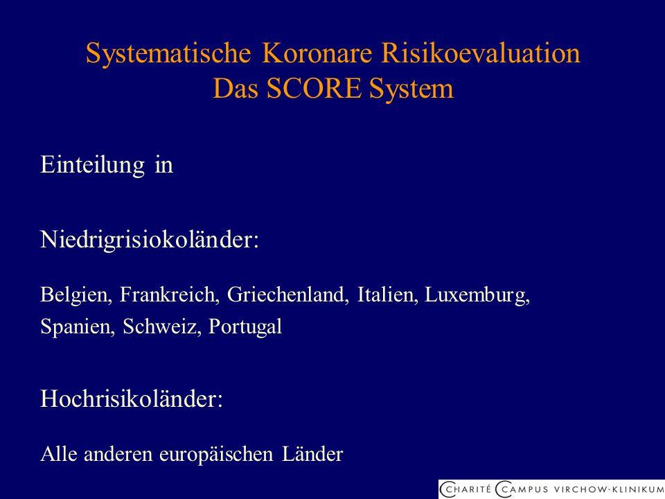 Systematische Koronare Risikoevaluation Das SCORE System Einteilung in Niedrigrisiokoländer: Belgien, Frankreich, Griechenland, Italien, Luxemburg, Sp