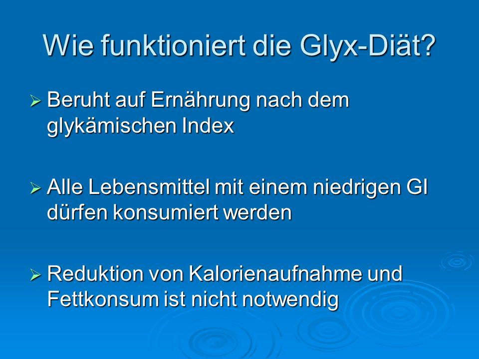 Wie funktioniert die Glyx-Diät? Beruht auf Ernährung nach dem glykämischen Index Beruht auf Ernährung nach dem glykämischen Index Alle Lebensmittel mi