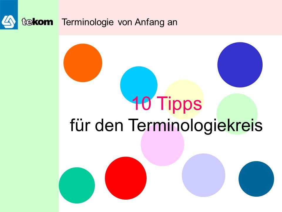 10 Tipps für den Terminologiekreis Terminologie von Anfang an