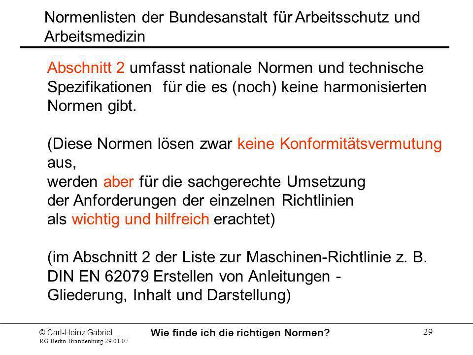 © Carl-Heinz Gabriel RG Berlin-Brandenburg 29.01.07 Wie finde ich die richtigen Normen? 29 Normenlisten der Bundesanstalt für Arbeitsschutz und Arbeit