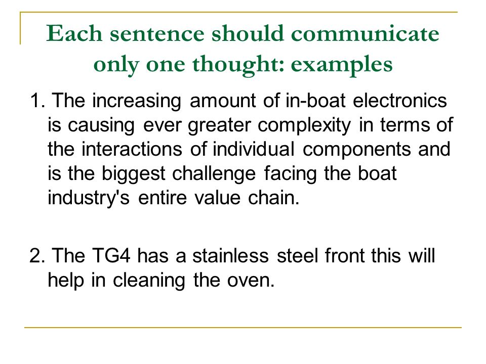 Each sentence should communicate only one thought: examples 1. The increasing amount of in-boat electronics is causing ever greater complexity in term