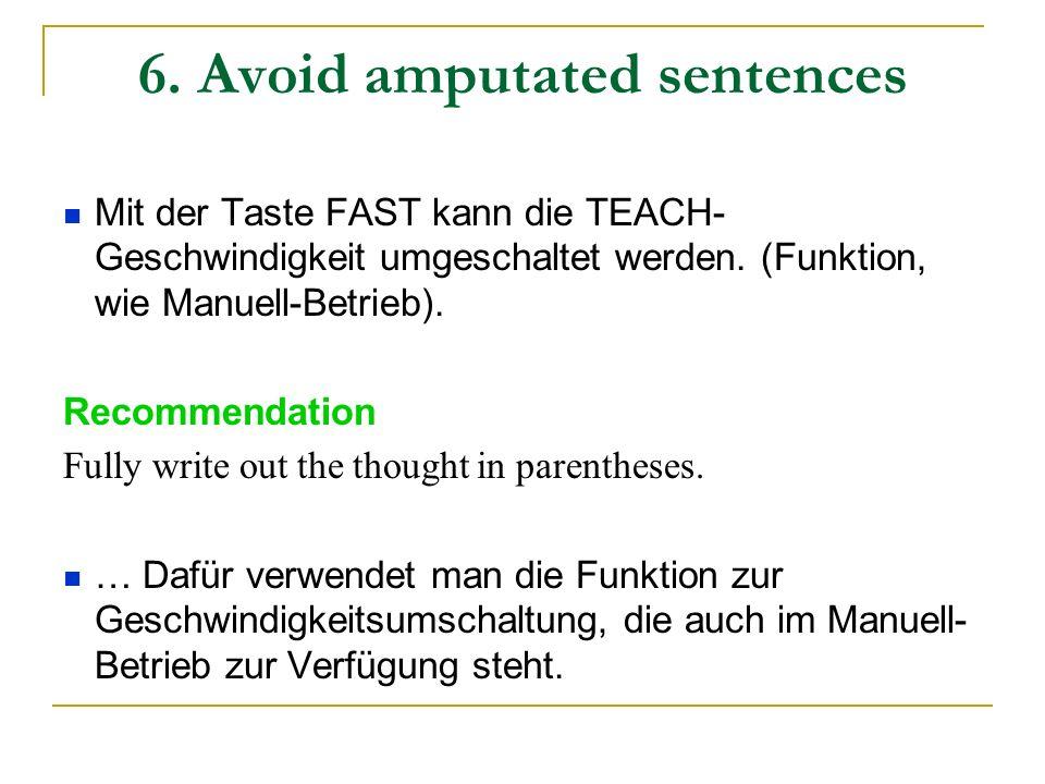 6. Avoid amputated sentences Mit der Taste FAST kann die TEACH- Geschwindigkeit umgeschaltet werden. (Funktion, wie Manuell-Betrieb). Recommendation F