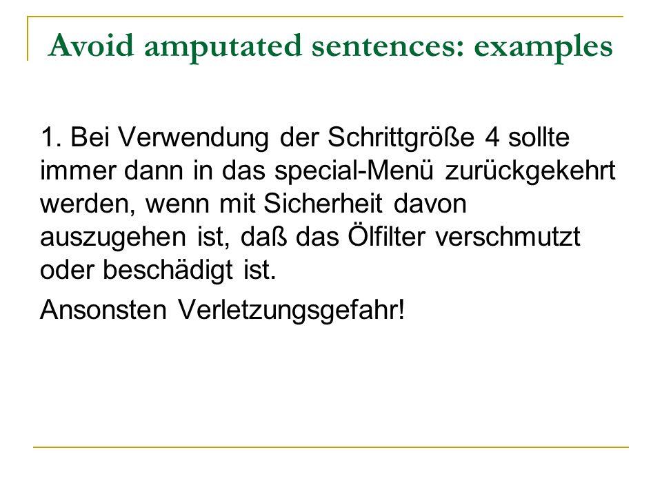 Avoid amputated sentences: examples 1. Bei Verwendung der Schrittgröße 4 sollte immer dann in das special-Menü zurückgekehrt werden, wenn mit Sicherhe