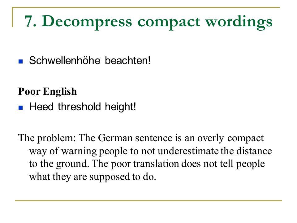 7.Decompress compact wordings Schwellenhöhe beachten.