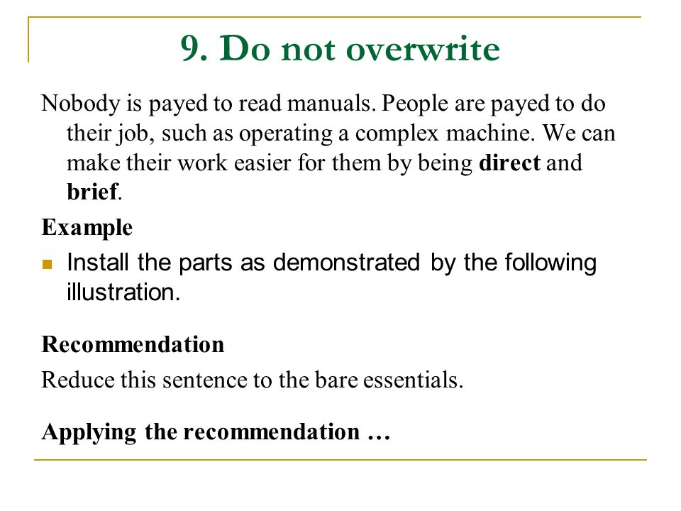 9.Do not overwrite Nobody is payed to read manuals.