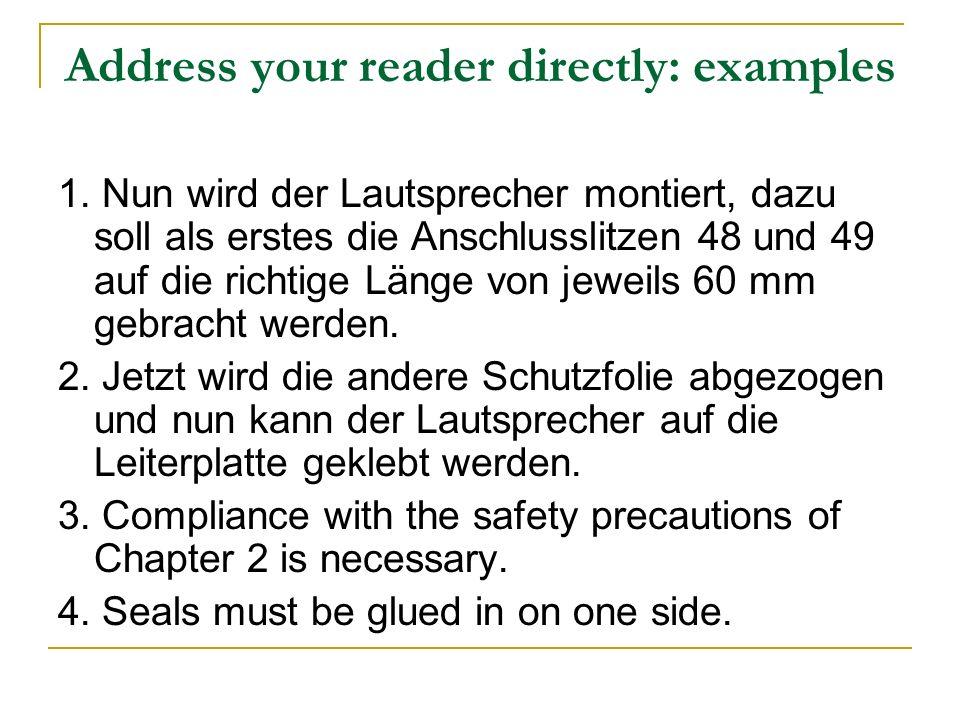 Address your reader directly: examples 1. Nun wird der Lautsprecher montiert, dazu soll als erstes die Anschlusslitzen 48 und 49 auf die richtige Läng